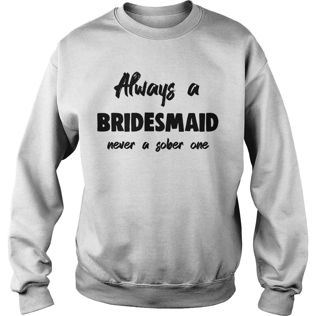 Always Be A Bridesman Never A Sober One Sweater