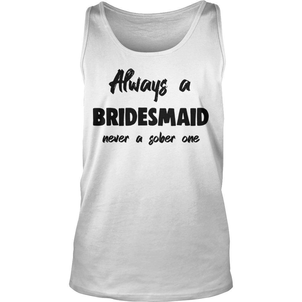 Always Be A Bridesman Never A Sober One Tank Top
