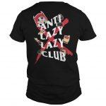Anti Lazy Lazy Club Shirt
