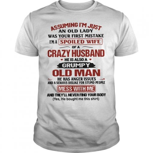 Assuming I'm Just An Old Lady Was Your First Mistake Crazy Husband Shirt