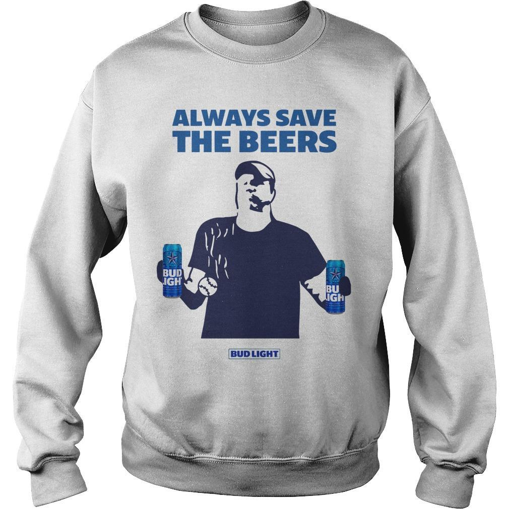 Bud Light Always Save The Beers Sweater