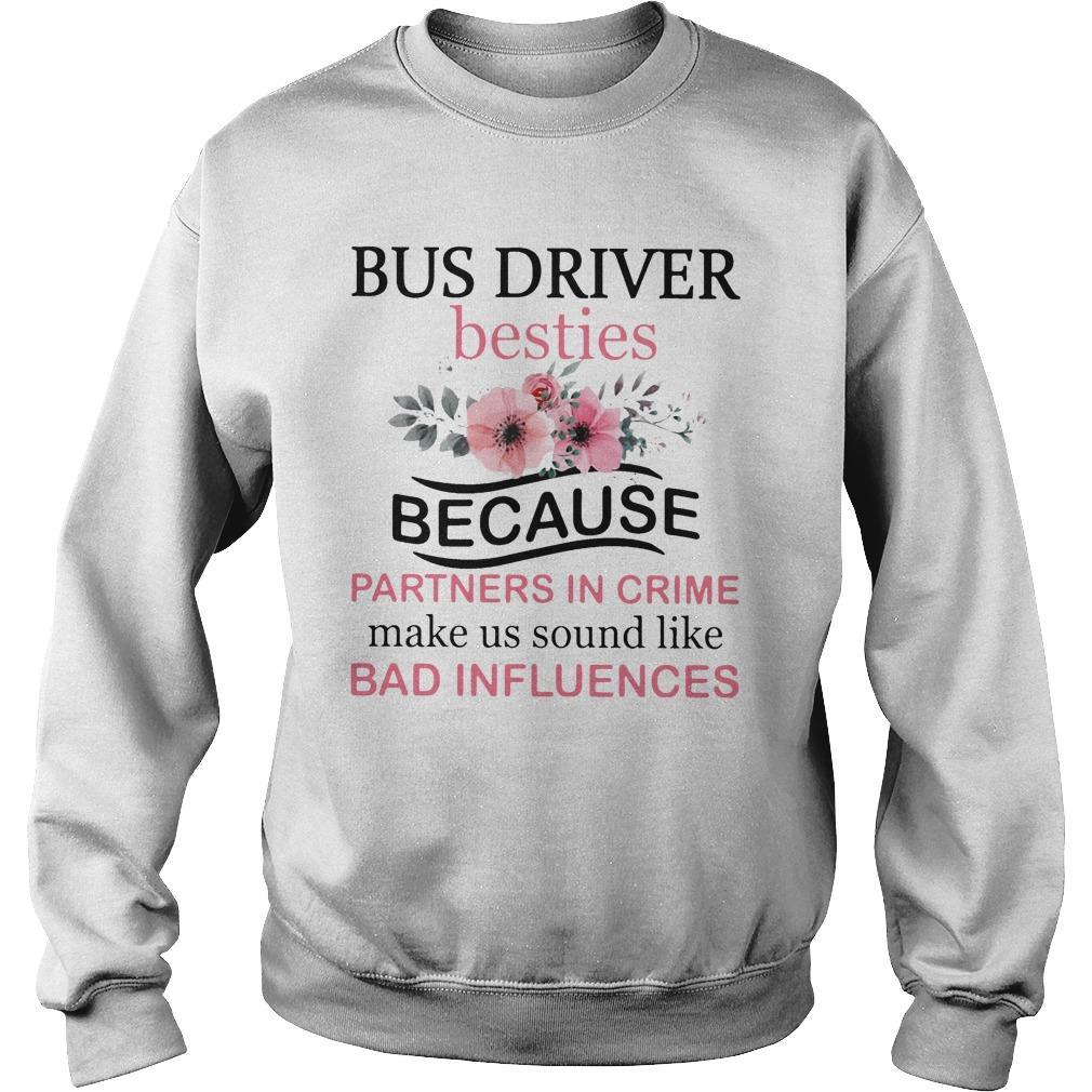 Bus Driver Besties Because Partners In Crime Make Us Bad Influences Sweater