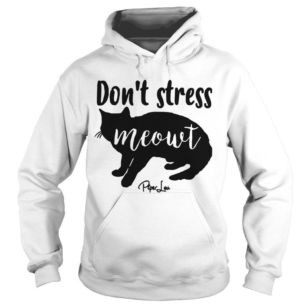 Cat Don't Stress Meowt Hoodie