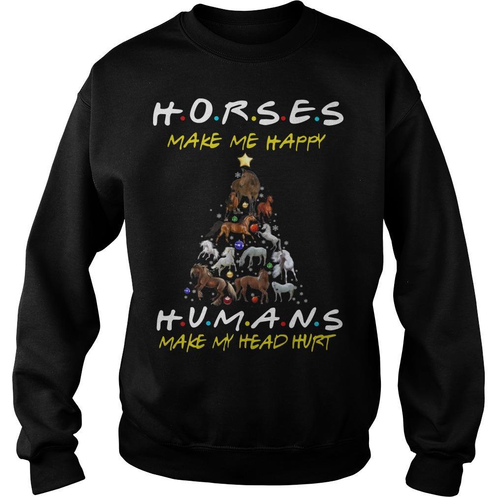 Christmas Horses Make Me Happy Humans Make My Head Hurt Sweater
