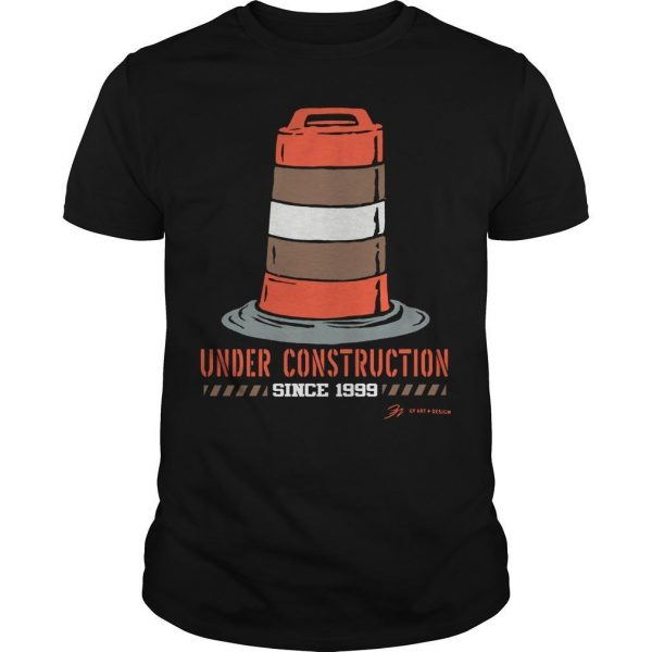 Cleveland Football Under Construction Since 1999 Shirt