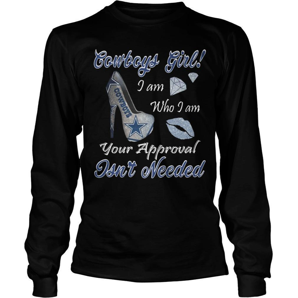 Cowboy Girl I Am Who I Am Your Approval Isn't Needed Longsleeve