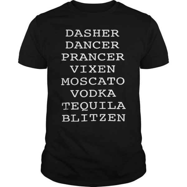 Dasher Dancer Prancer Vixen Moscato Vodka Tequila Blitzen Shirt