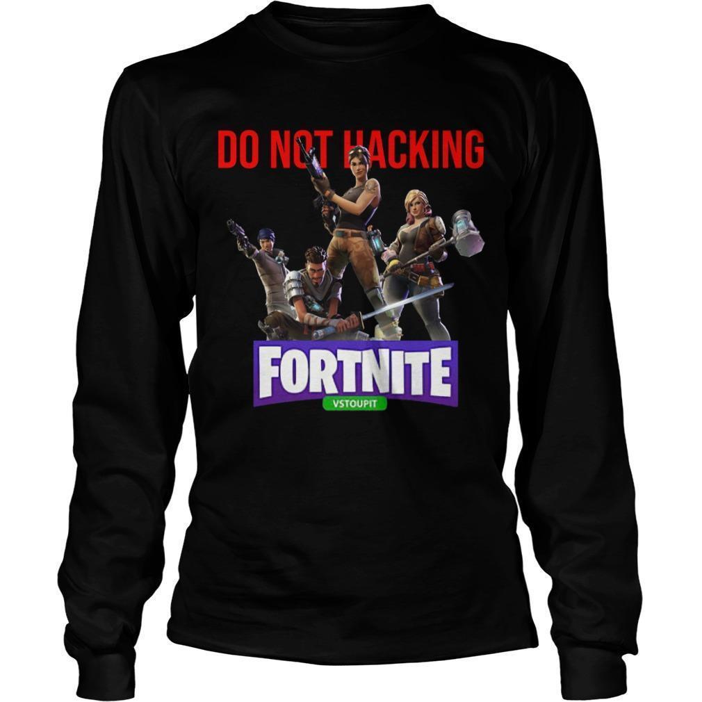 Do Not Hacking Fortnite Vstoupit Longsleeve