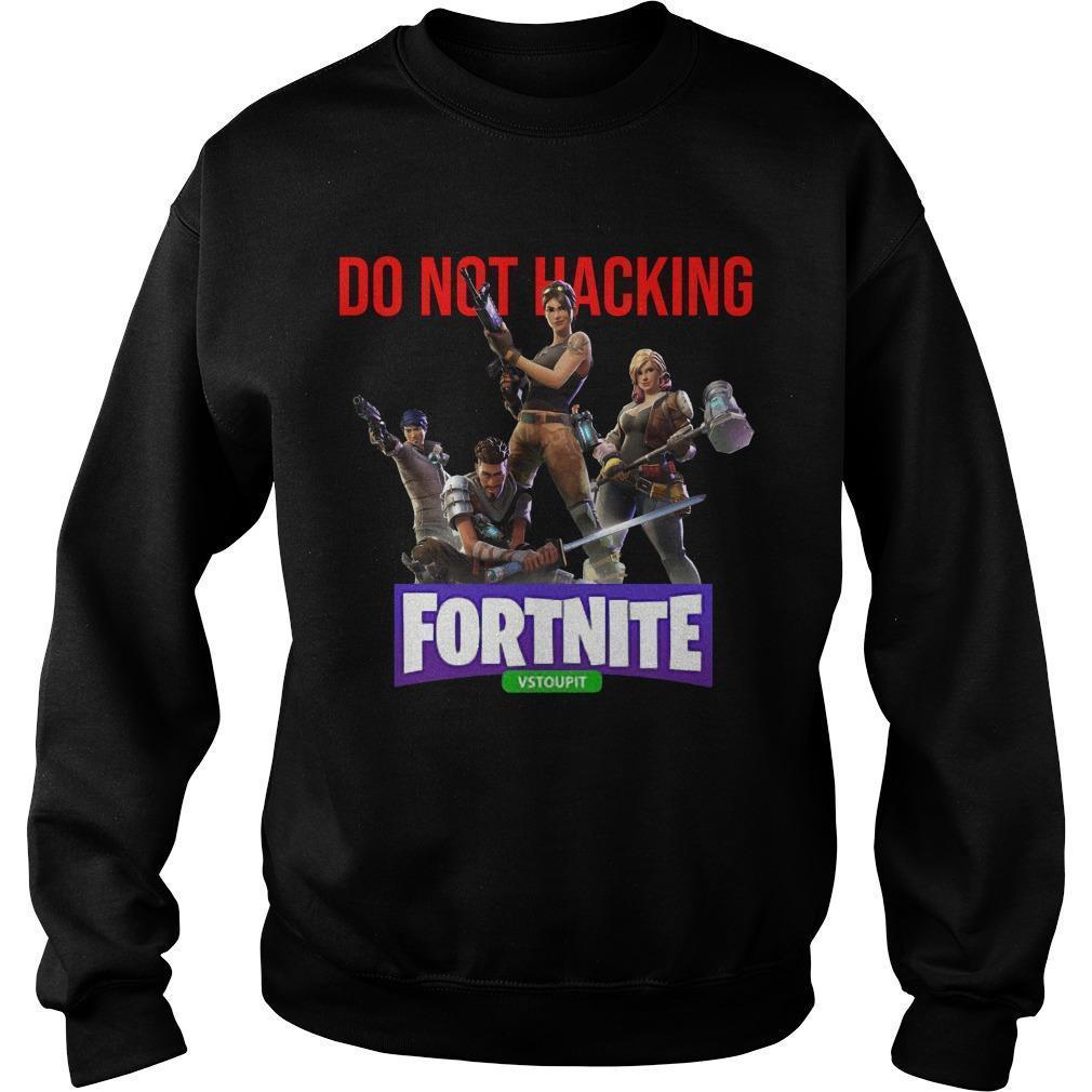 Do Not Hacking Fortnite Vstoupit Sweater