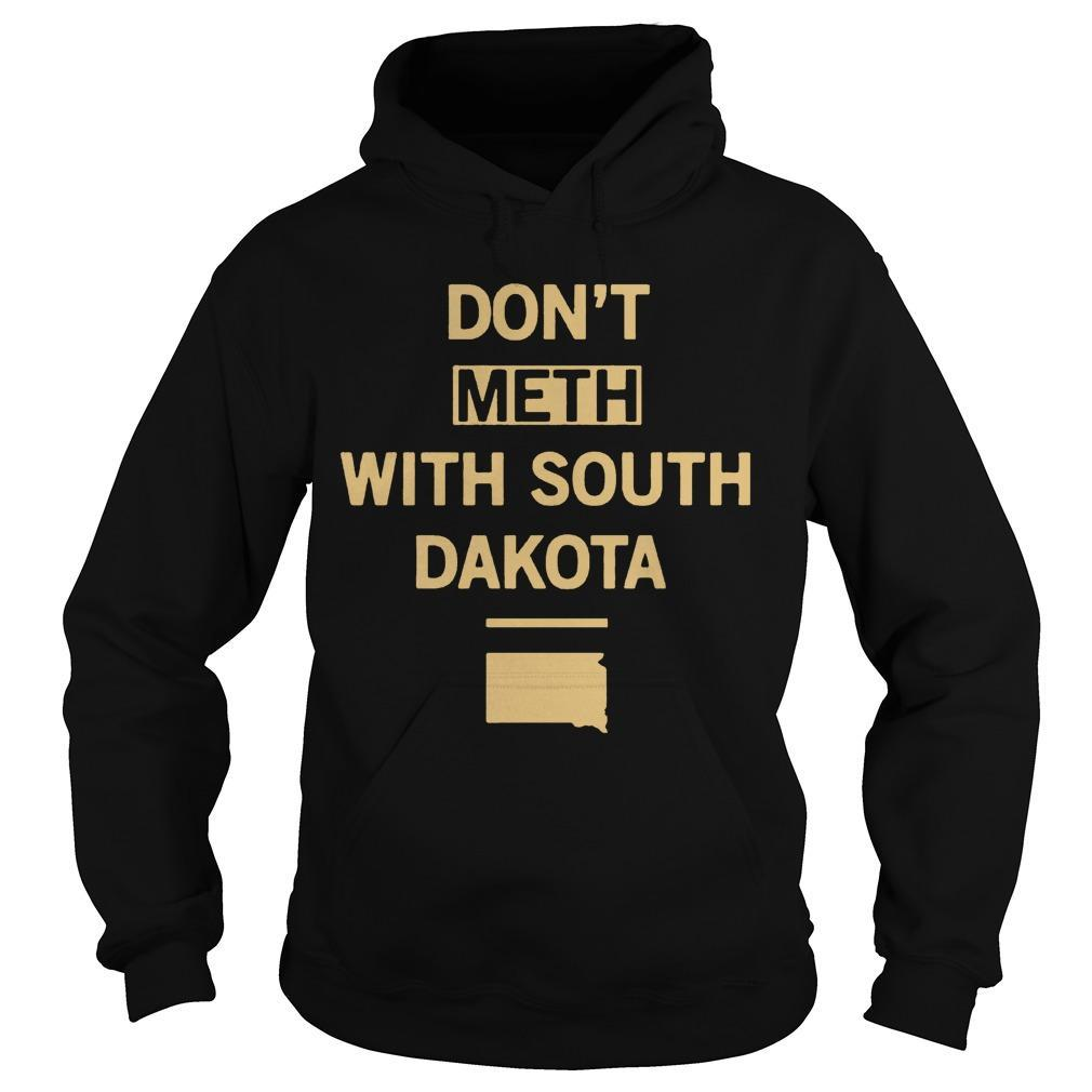 Don't Meth With South Dakota Hoodie