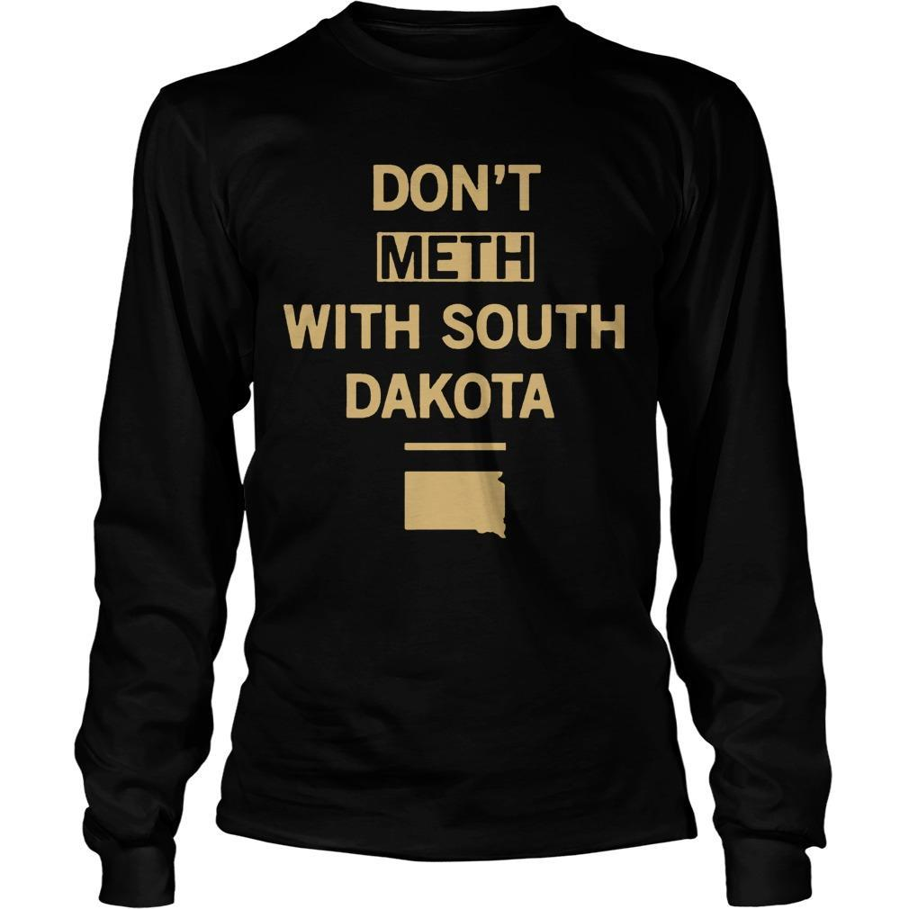 Don't Meth With South Dakota Longsleeve