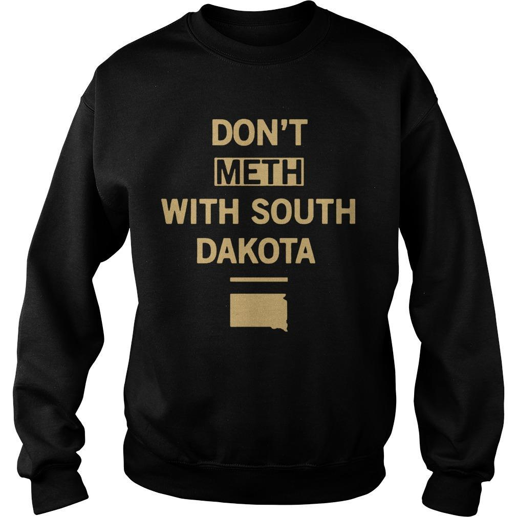 Don't Meth With South Dakota Sweater