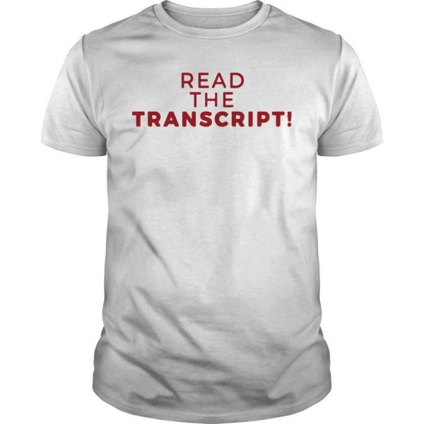 Donald Trump Impeachment Read The Transcript Shirt