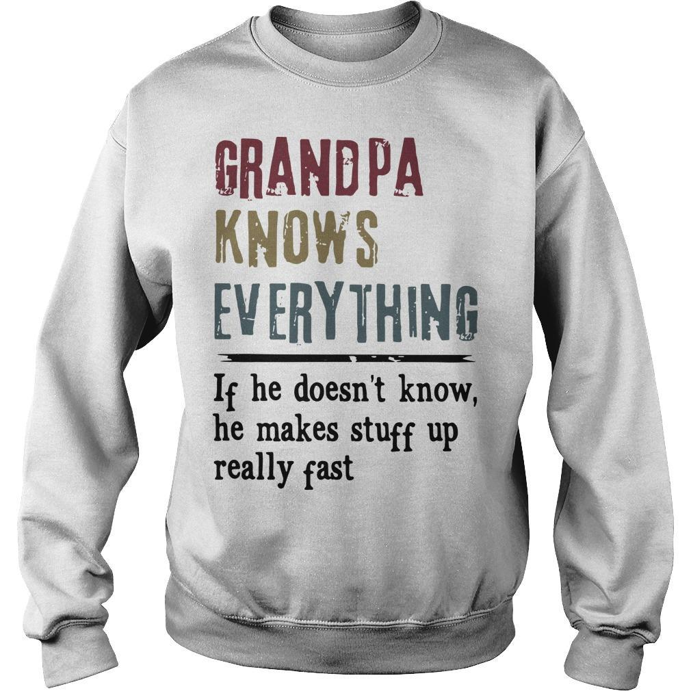 Grandpa Knows Everything If He Doesn't Know He Makes Stuff Up Really Past Sweater