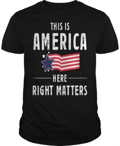 Here Right Matters T Shirt