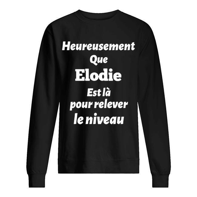 Heureusement Que Elodie Est Là Pour Relever Le Niveau Sweater