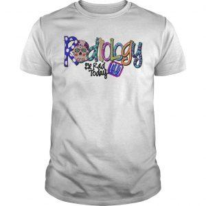 Hippie Skull Radiology Be Rad Today Shirt