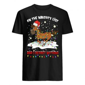Horse On The Naughty List And I Regret Nothing Shirt