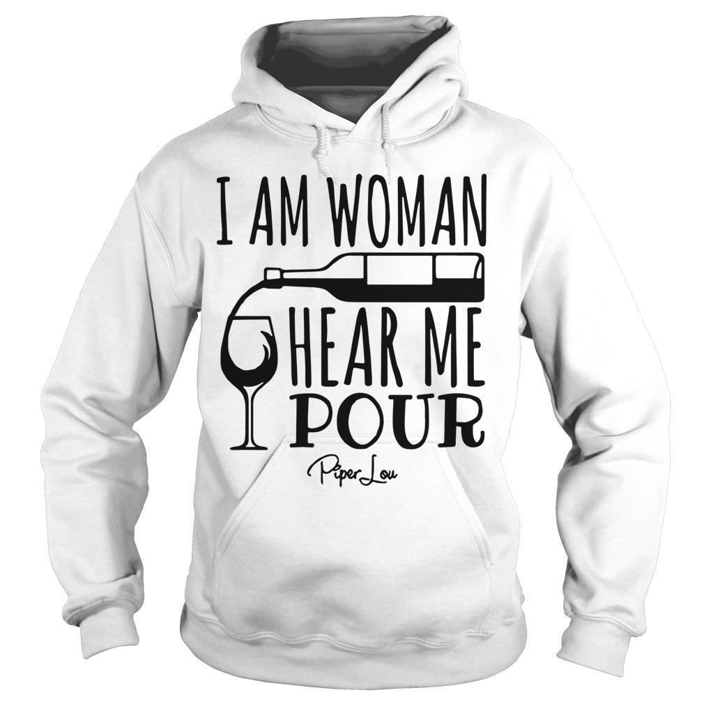 I Am Woman Hear Me Pour Hoodie