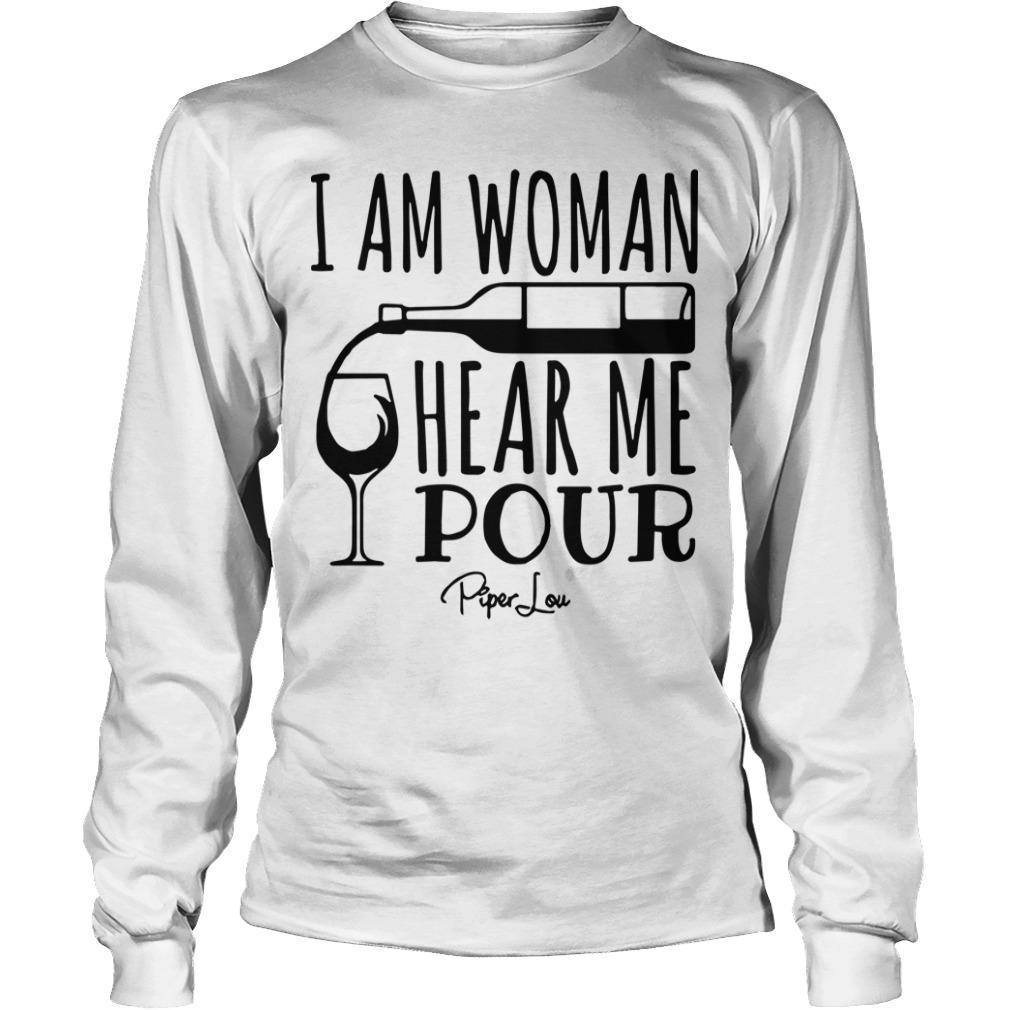 I Am Woman Hear Me Pour Longsleeve