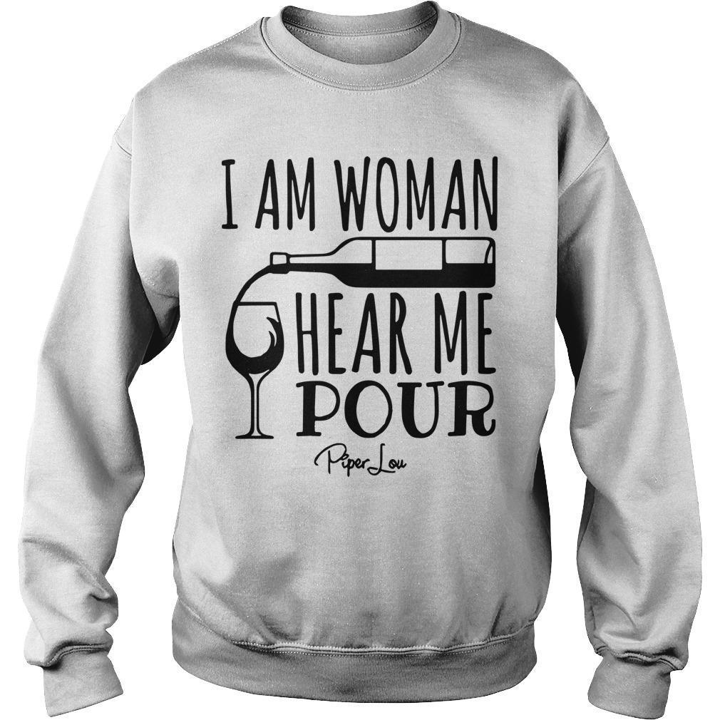 I Am Woman Hear Me Pour Sweater