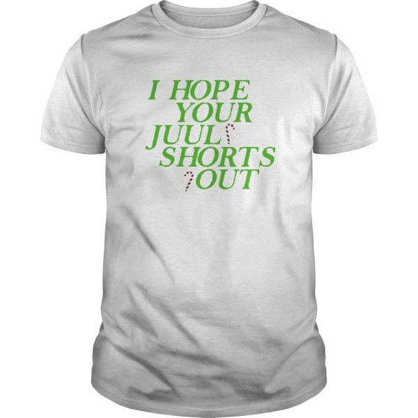 I Just Hope Juul Shorts Out Shirt