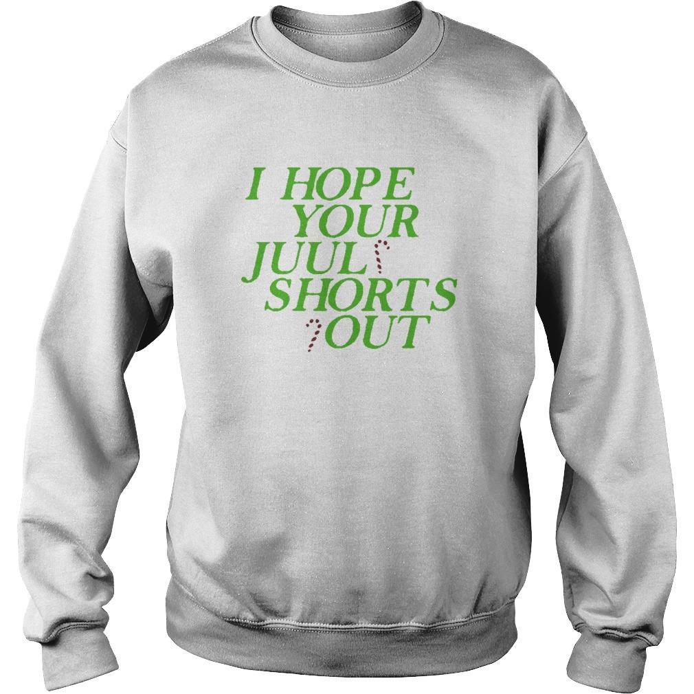 I Just Hope Juul Shorts Out Sweater