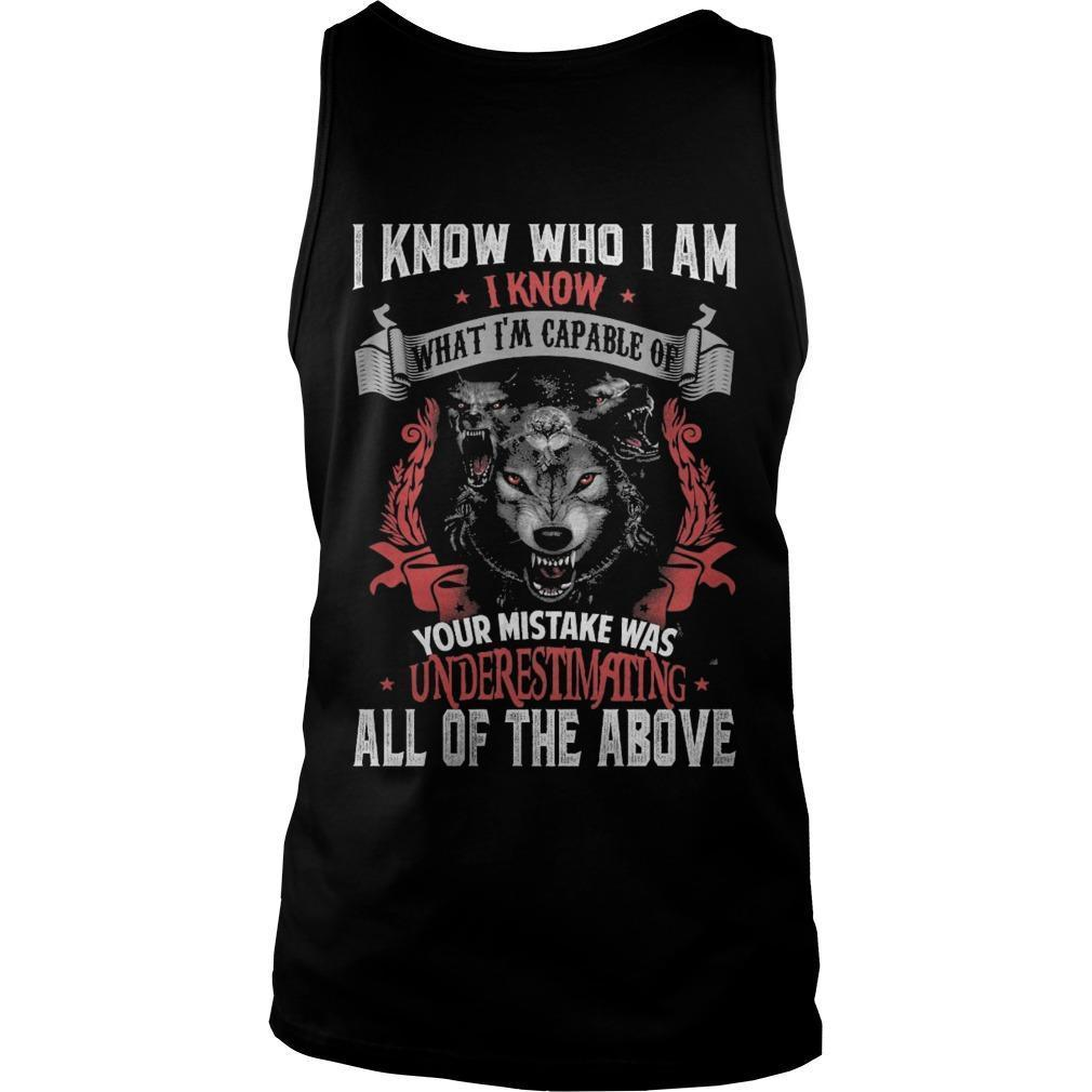 I Know Who I Am I Know What I'm Capable Of Your Mistake Was Underestimating Tank Top