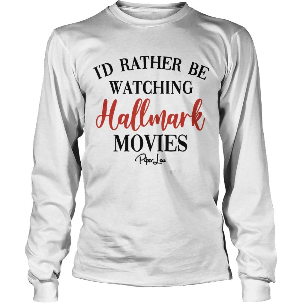 I'd Rather Be Watching Hallmark Movies Longsleeve