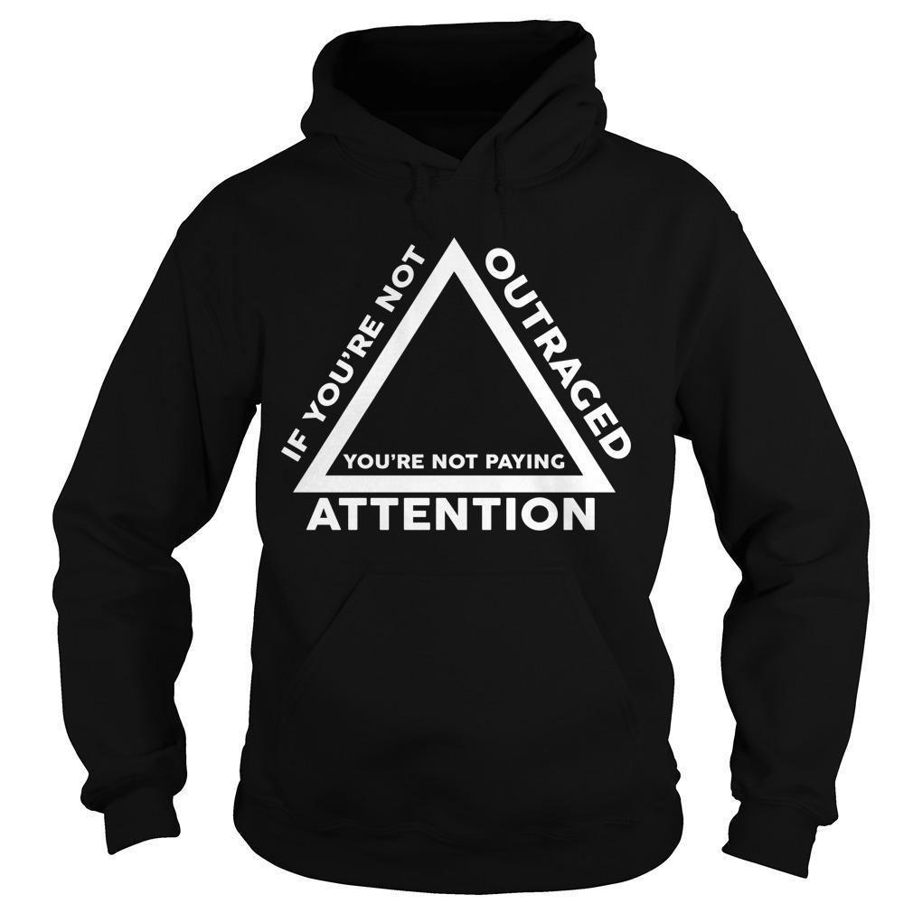 Ilhan Omar If You're Not Outraged You're Not Paying Attention Hoodie