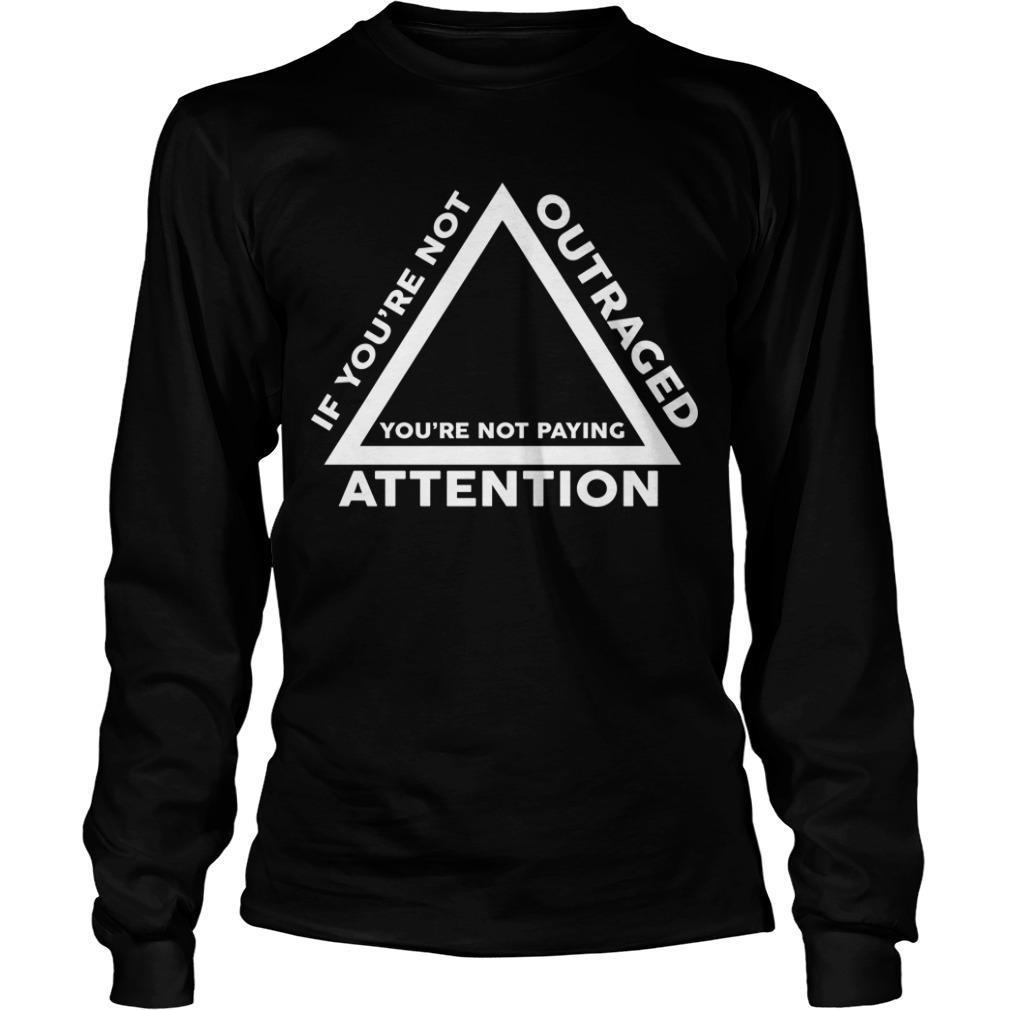 Ilhan Omar If You're Not Outraged You're Not Paying Attention Longsleeve