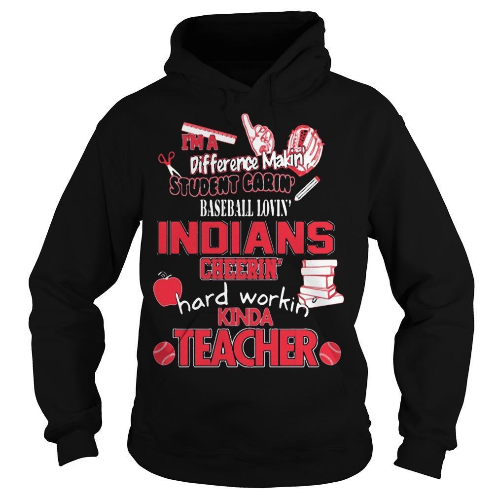 I'm A Difference Making Student Carin' Baseball Lovin' Cleveland Indians T Hoodie