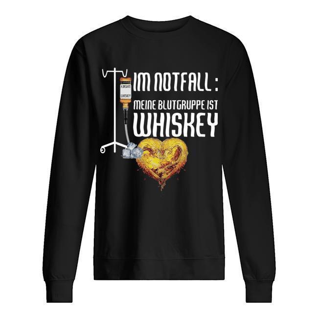 Im Notfall Meine Blutgruppe Ist Whiskey Sweater
