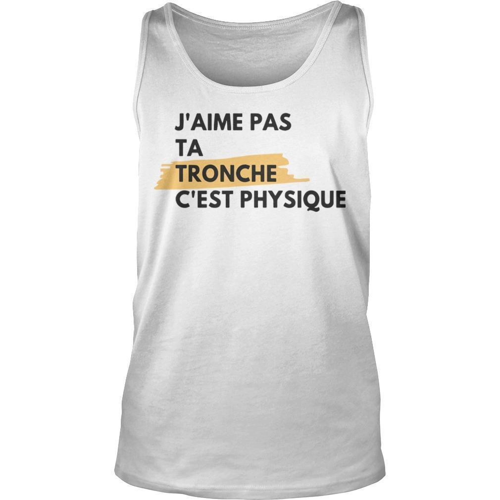 J'aime Pas Ta Tronche C'est Physique Tank Top