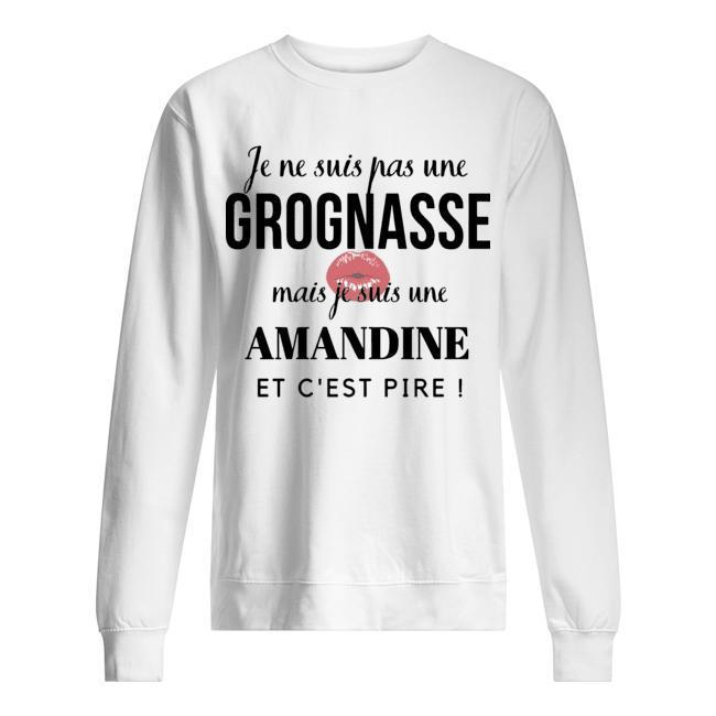 Je Ne Suis Pas Une Grognasse Mais Je Suis Une Amandine Et C'est Pire Sweater