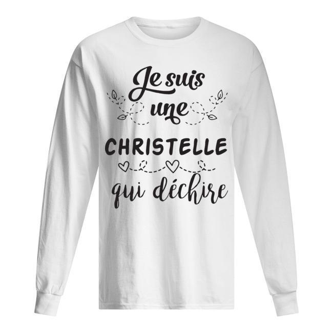 Je Suis Une Christelle Qui Déchire Longsleeve