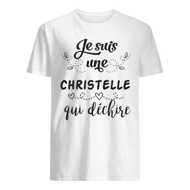 Je Suis Une Christelle Qui Déchire Shirt