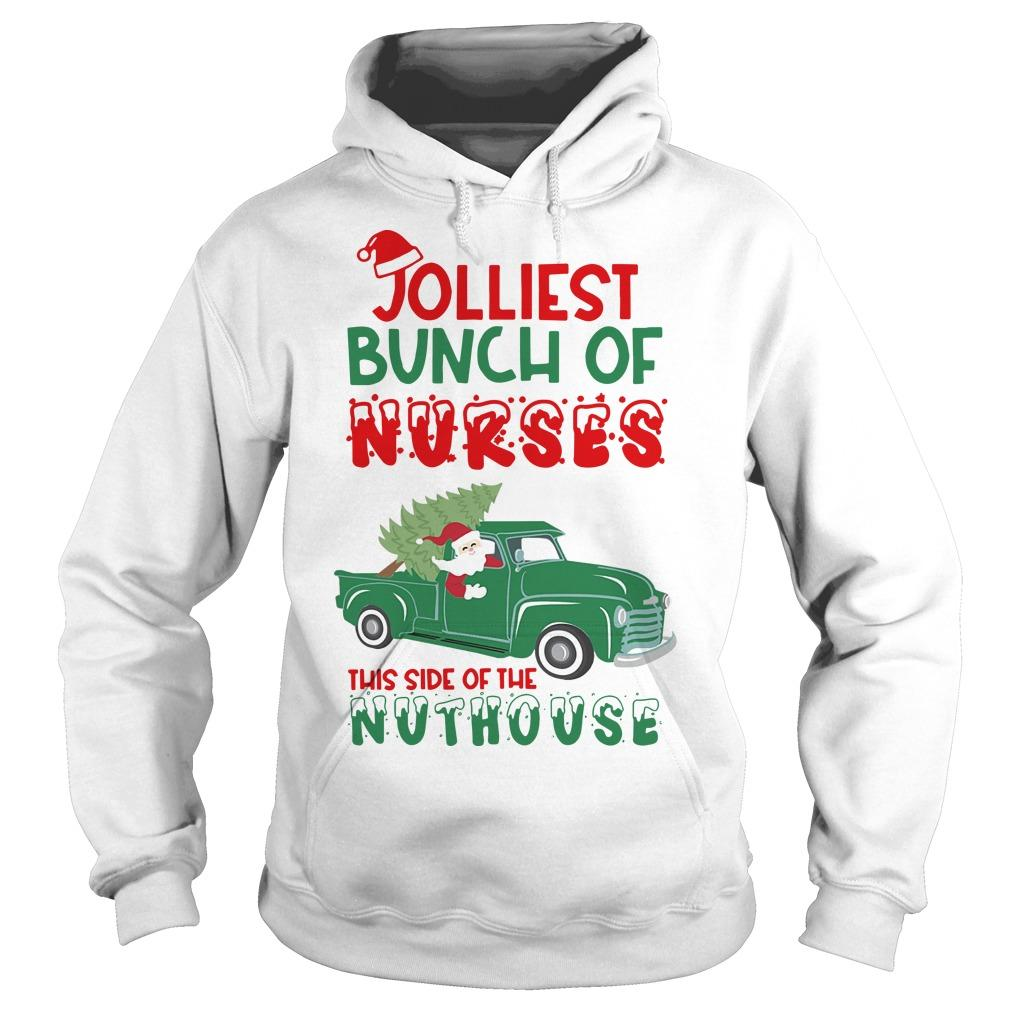 Jolliest Bunch Of Nurses This Side Of The Nuthouse Hoodie