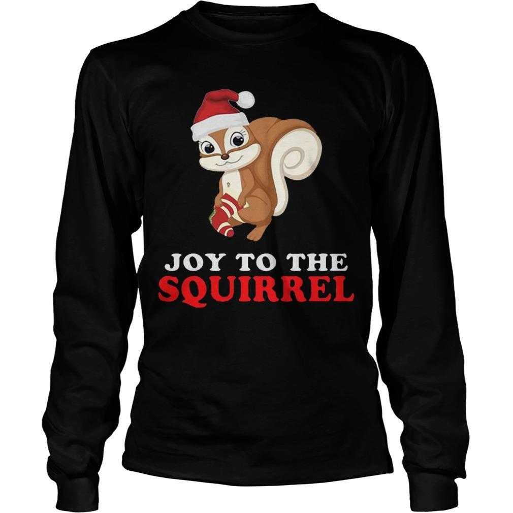 Joy To The Squirrel Christmas Longsleeve