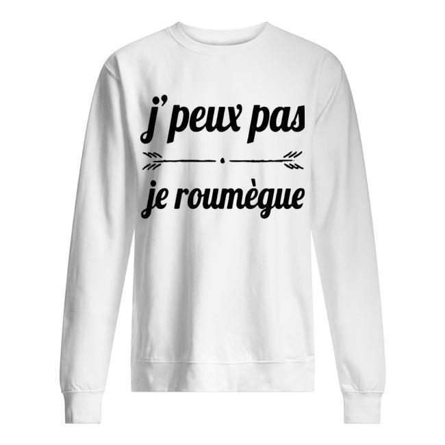 J'peux Pas Je Roumègue Sweater