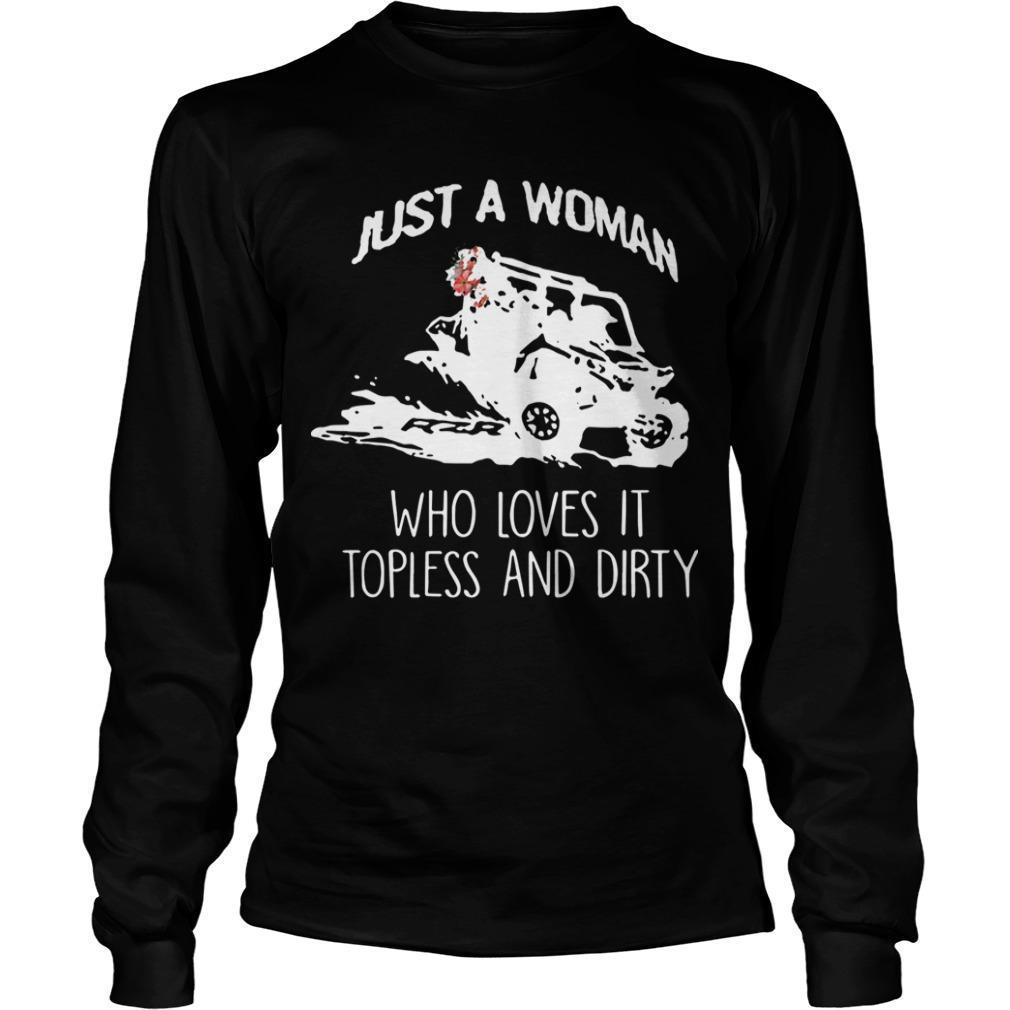 Just A Woman Who Loves It Topless And Dirty Longsleeve