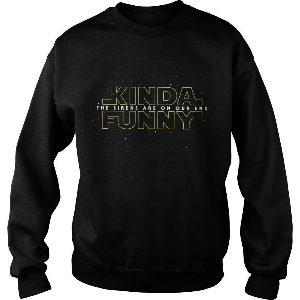 Kinda Funny The Sirens Are Our End Sweater
