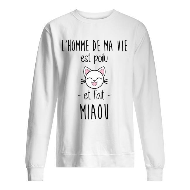 L'homme De Ma Vie Est Poilu Et Fait Miaou Sweater