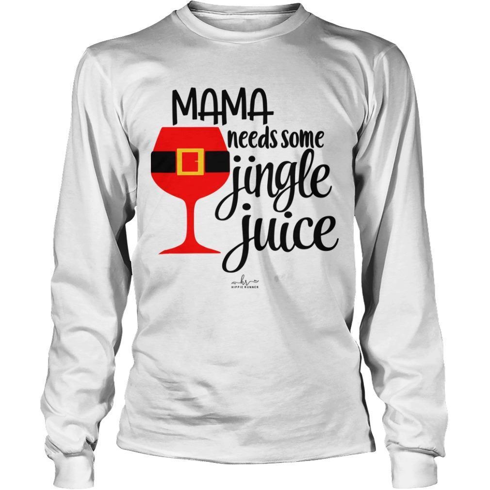 Mama Needs Some Jingle Juice Longsleeve