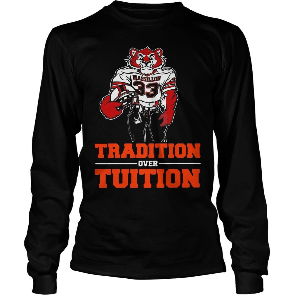 Massillon Tigers Tradition Over Tuition Longsleeve