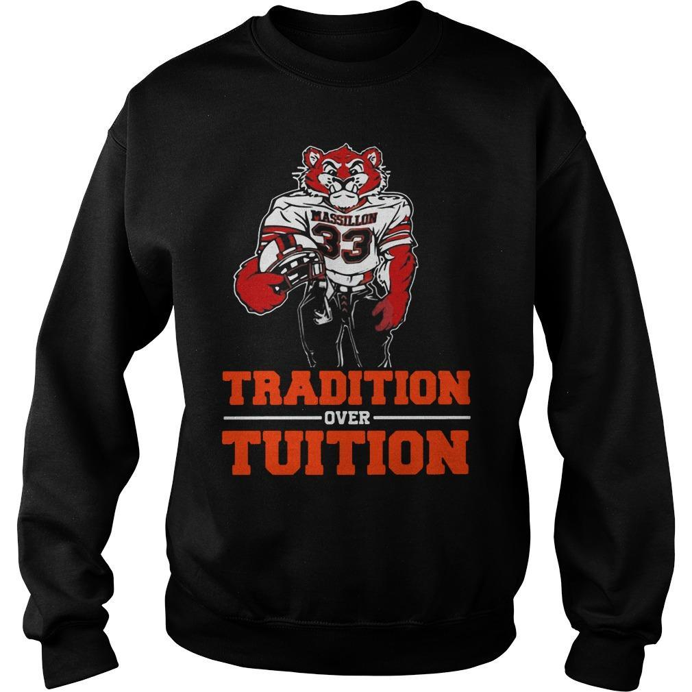 Massillon Tigers Tradition Over Tuition Sweater