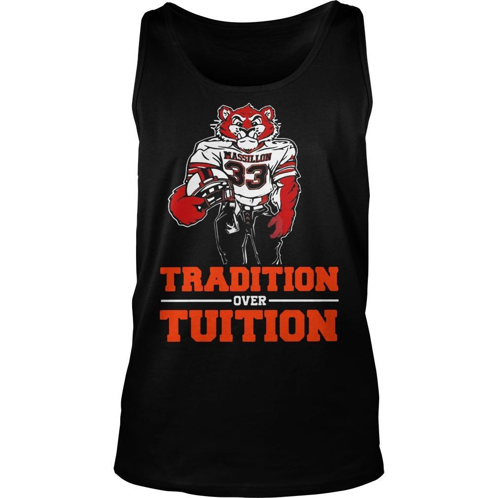 Massillon Tigers Tradition Over Tuition Tank Top