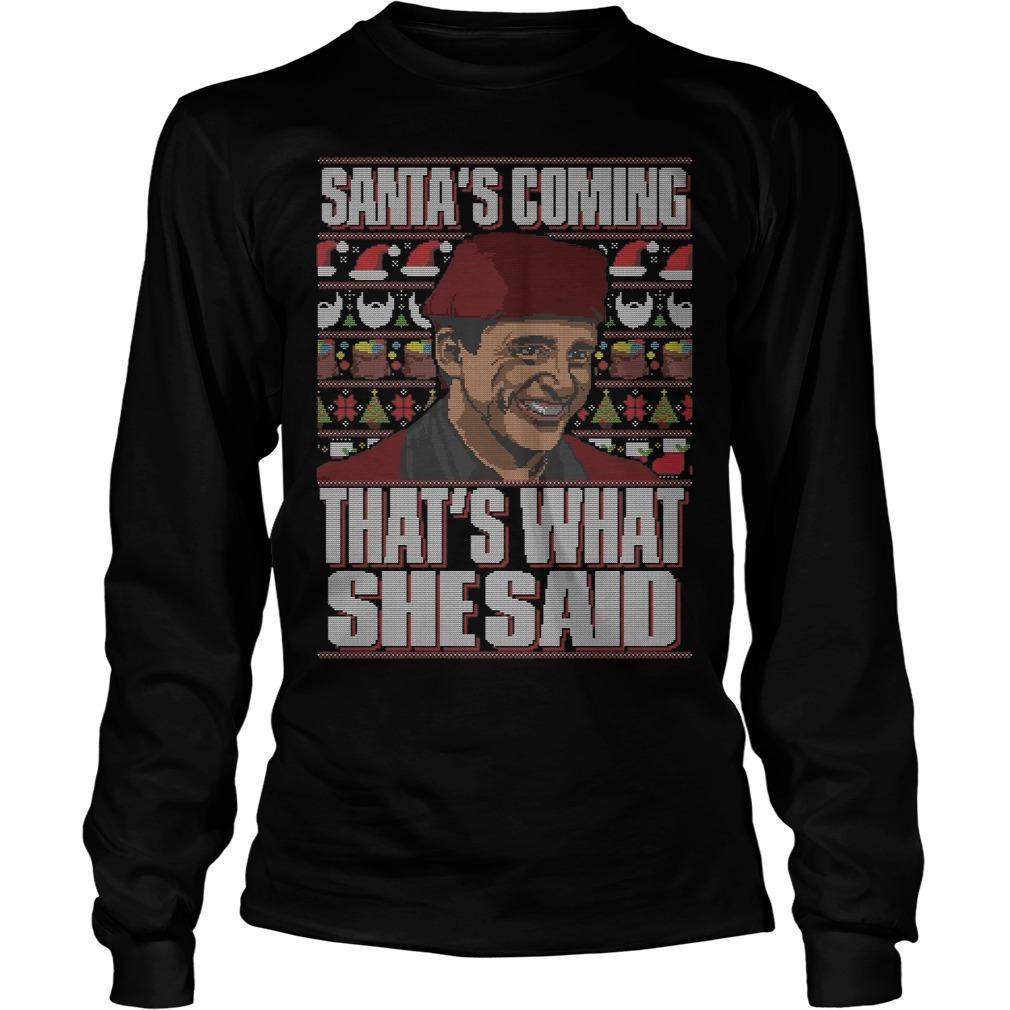 Michael Scott Santa's Coming That's What She Said Longsleeve