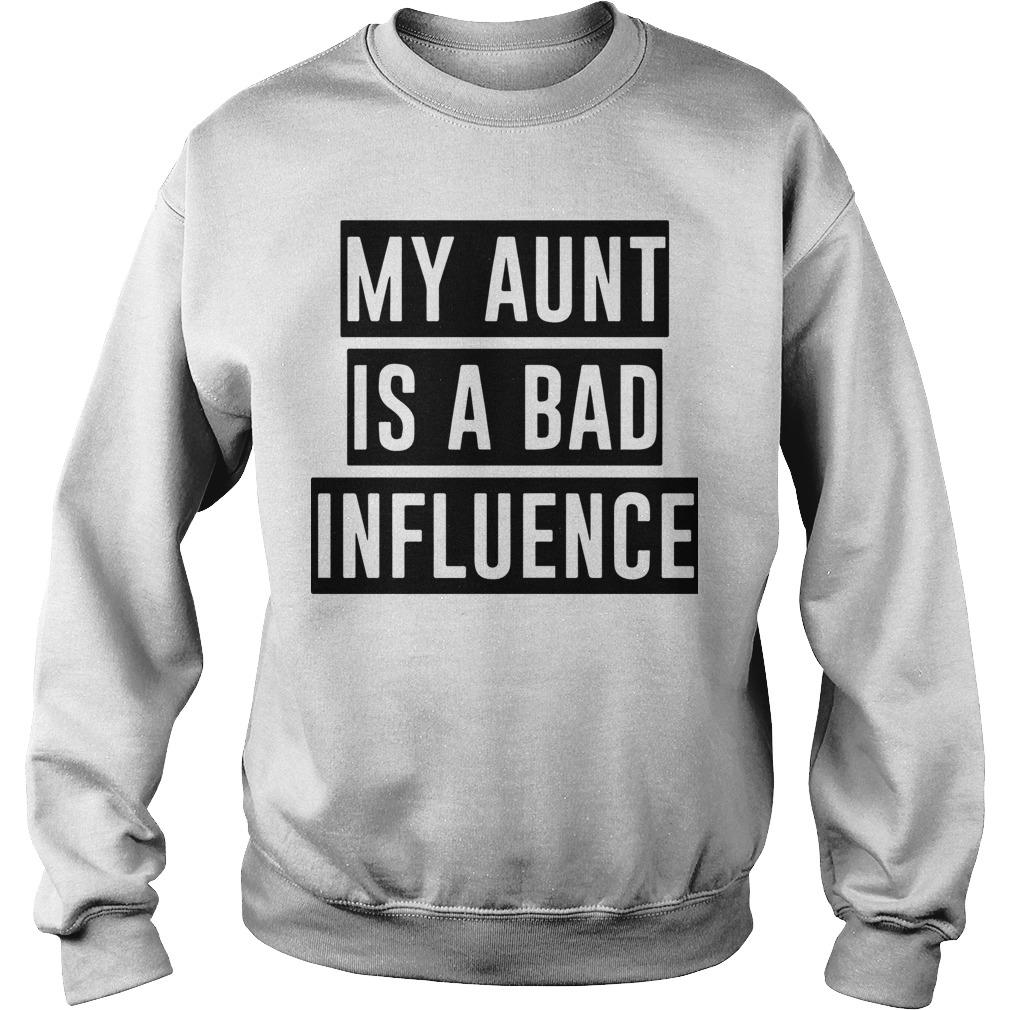 My Aunt Is A Bad Influence Sweater