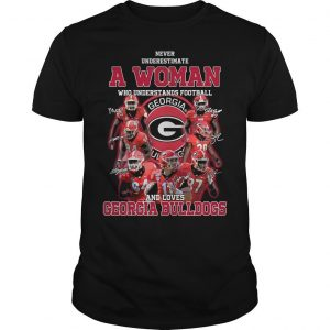 Never Underestimate A Girl Who Understands Football And Loves Georgia Bulldogs Shirt